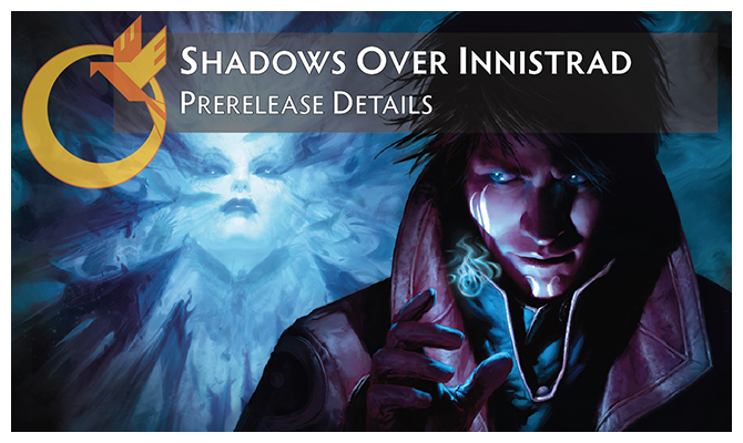 Shadows Over Innistrad Prerelease Details