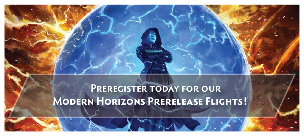 Preregister today for one of our Modern Horizons Prerelease Flights!